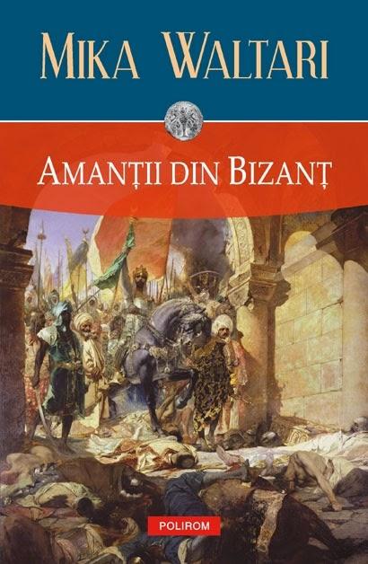 """""""Amantii din Bizant"""" sau Cum sa te indragostesti de Constantinopol fara sa fi ajuns acolo"""